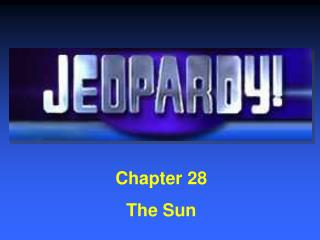Chapter 28 The Sun