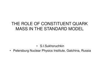 THE ROLE OF CONSTITUENT QUARK MASS IN THE STANDARD MODEL