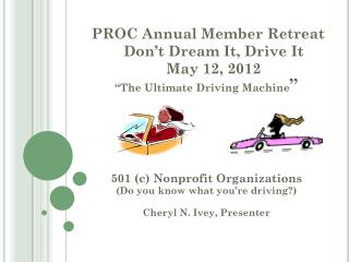 PROC Annual Member Retreat	 Don't Dream It, Drive It May 12, 2012