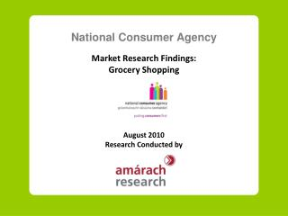 National Consumer Agency Market Research Findings: Grocery Shopping August 2010