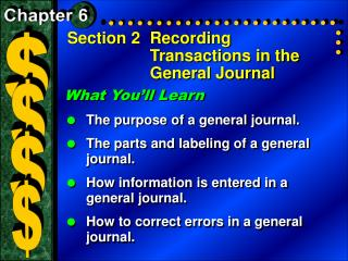 Section 2	Recording Transactions in the General Journal