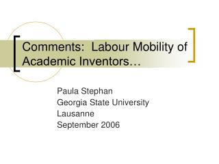 Comments:  Labour Mobility of Academic Inventors…
