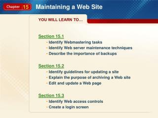 Section 15.1  Identify Webmastering tasks  Identify Web server maintenance techniques