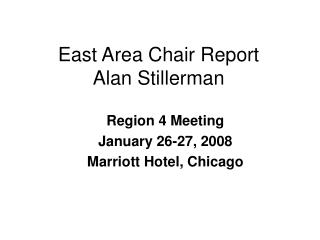East Area Chair Report Alan Stillerman