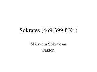Sókrates (469-399 f.Kr.)