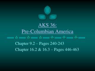 AKS 36: Pre-Columbian America