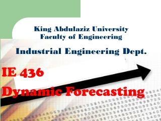 King Abdulaziz University Faculty of Engineering Industrial Engineering Dept.