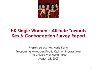 HK Single Women's Attitude Towards Sex & Contraception Survey  Report