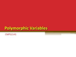 Polymorphic Variables