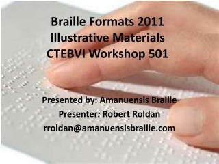 Braille Formats 2011  Illustrative Materials CTEBVI Workshop 501