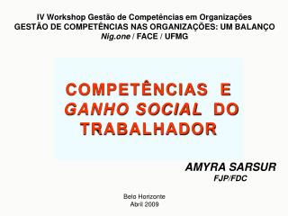 IV Workshop Gest o de Compet ncias em Organiza  es GEST O DE COMPET NCIAS NAS ORGANIZA  ES: UM BALAN O Nig.one