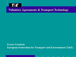 Voluntary Agreements & Transport Technology