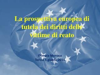 La prospettiva europea di tutela dei diritti delle vittime di  reato