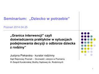 """Seminarium:  """"Dziecko w potrzebie""""   Poznań 2014.04.25"""