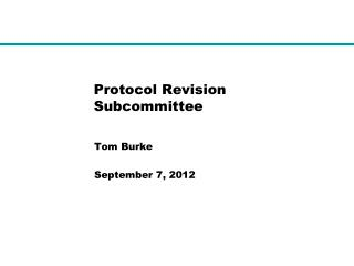 Protocol Revision Subcommittee