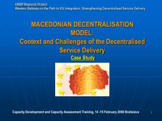 MACEDONIAN DECENTRALISATION MODEL: Context and Challenges of the Decentralised Service Delivery  Case Study