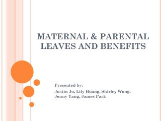 MATERNAL & PARENTAL  LEAVES AND BENEFITS