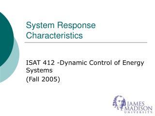 System Response Characteristics
