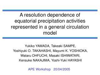 Yukiko YAMADA, Takeaki SAMPE,  Yoshiyuki O. TAKAHASHI, Mayumi K. YOSHIOKA,