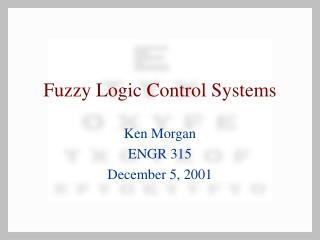 Fuzzy Logic Control Systems