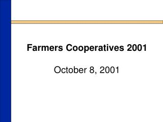Farmers Cooperatives 2001 October 8, 2001