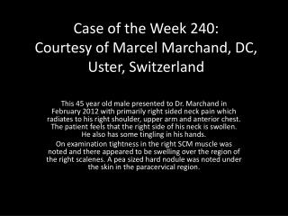 Case of the Week 240: Courtesy of Marcel Marchand, DC, Uster, Switzerland
