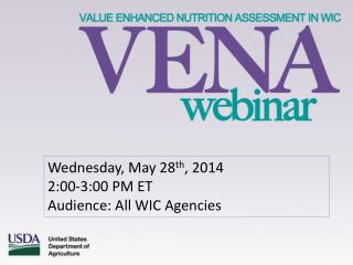 Wednesday, May 28 th , 2014 2:00-3:00 PM ET Audience: All WIC Agencies