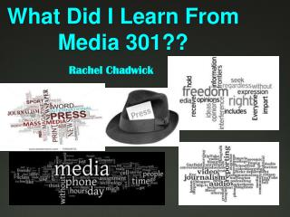 What Did I Learn From Media 301??