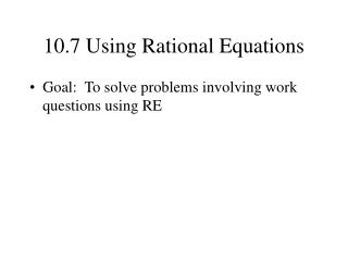 10.7 Using Rational Equations