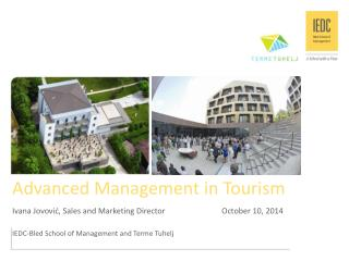 Advanced Management  in  Tourism Ivana Jovović,  Sales and  Marketing  Director October  10, 2014