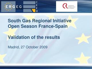 South Gas Regional Initiative Open Season France-Spain Validation of the results