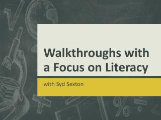 Walkthroughs with a Focus on Literacy