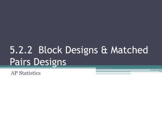 5.2.2  Block Designs & Matched Pairs Designs