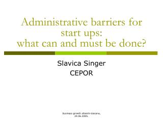 Administrative barriers for start ups: what can and must be done?