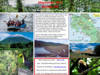 When: Maymester 2013..... May 15-29 . Cost: ~$4,200 (includes trip+3 hrs. tuition!)