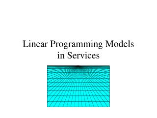 Linear Programming Models  in Services