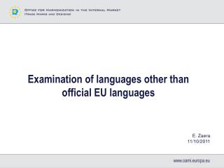 Examination of languages other than official EU languages