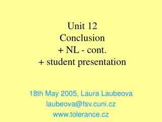 Unit 12 Conclusion + NL - cont. + s tudent presentation