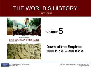 Dawn of the Empires 2000 b.c.e. – 300 b.c.e.