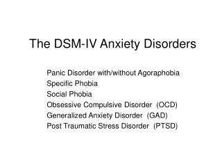 The DSM-IV Anxiety Disorders