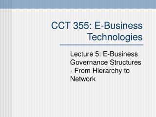 CCT 355: E-Business Technologies