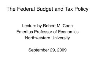 The Federal Budget and Tax Policy