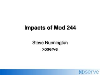 Impacts of Mod 244