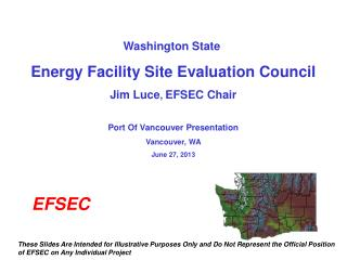 Washington State  Energy Facility Site Evaluation Council Jim Luce ,  EFSEC Chair