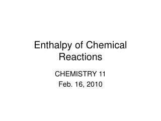 Enthalpy of Chemical Reactions