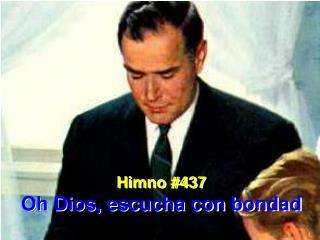 Himno #437 Oh Dios, escucha con bondad