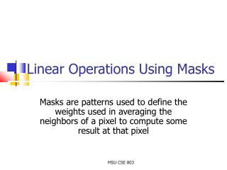 Linear Operations Using Masks