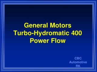 General Motors Turbo-Hydromatic 400 Power Flow