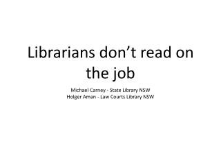 Librarians don�t read on the job