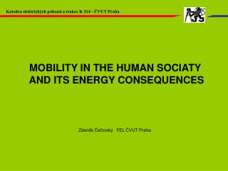 MOBILITY IN THE HUMAN SOCIATY  AND ITS ENERGY CONSEQUENCES